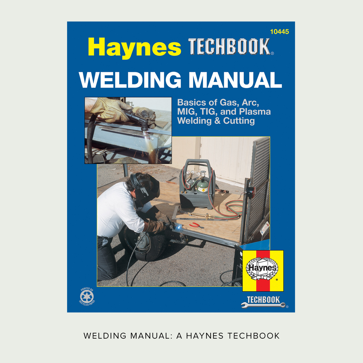 Welding manual a haynes techbook i can t remember where or why i bought this book but it is extremely well written explains concepts clearly