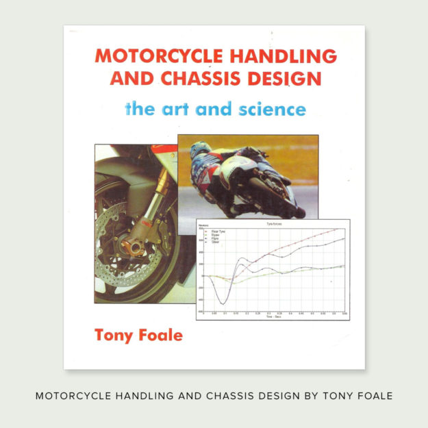 Motorcycle Handling and Chassis Design by Tony Foale