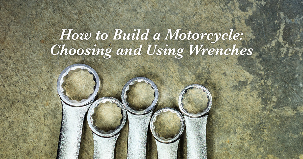 How to choose (and use) the right wrenches