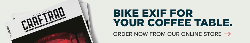 Order your copy of the Bike EXIF magazine now.